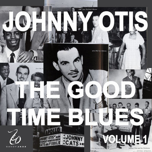 Johnny Otis and the Good Time Blues 1 by Johnny Otis