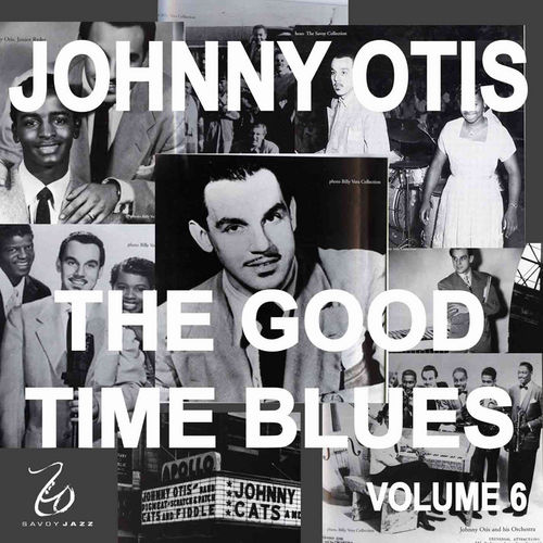Johnny Otis and the Good Time Blues 6 by Johnny Otis
