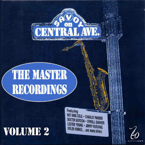 Play & Download The Master Recordings, Vol. 2 - Savoy On Central Ave. by Various Artists | Napster
