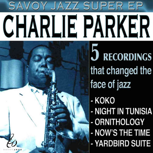 Play & Download Savoy Jazz Super EP: Charlie Parker, Vol. 1 by Charlie Parker | Napster