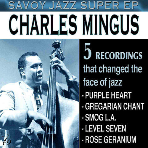 Play & Download Savoy Jazz Super - EP by Charles Mingus | Napster