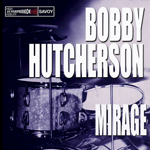 Play & Download Mirage by Bobby Hutcherson | Napster