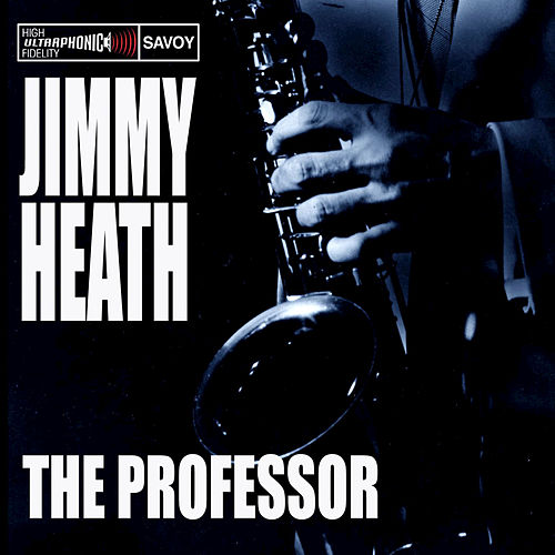Play & Download The Professor by Jimmy Heath | Napster