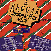 The Reggae Christmas Hits Album by John Holt