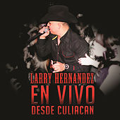 Play & Download En Vivo Desde Culiacán by Larry Hernández | Napster