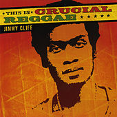Play & Download This Is Crucial Reggae - Jimmy Cliff by Jimmy Cliff | Napster