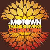 A Motown Thanksgiving Celebration by Various Artists