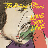 Play & Download Love You Live by The Rolling Stones | Napster