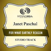 Play & Download For What Earthly Reason (Studio Track) by Janet Paschal | Napster