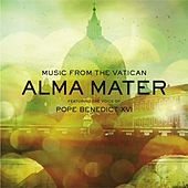 Play & Download Alma Mater Featuring the Voice of Pope Benedict XVI by Music From The Vatican | Napster