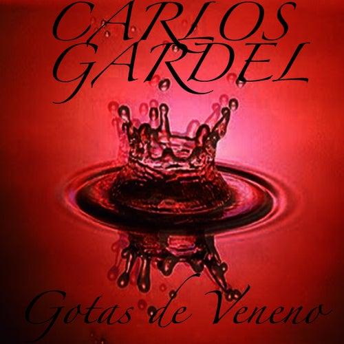 Play & Download Gotas De Veneno by Carlos Gardel | Napster