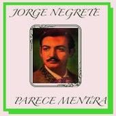Parece Mentira by Jorge Negrete