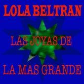 Play & Download Las Joyas De La Mas Grande by Lola Beltran | Napster