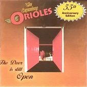 Play & Download The Door Is Still Open by The Orioles | Napster