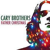 Play & Download Father Christmas by Cary Brothers | Napster