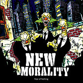 New Morality - Fear Of Nothing by New Morality