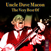 Play & Download The Very Best Of by Uncle Dave Macon | Napster