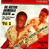 Play & Download The Evil Genius Of Highlife Vol. 2 by Dr. Victor Olaiya | Napster