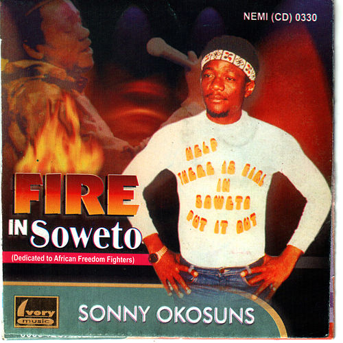 Fire In Soweto by Sonny Okosuns