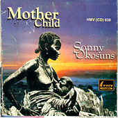 Play & Download Mother & Child by Sonny Okosuns | Napster