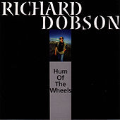 Hum Of The Wheels by Richard Dobson