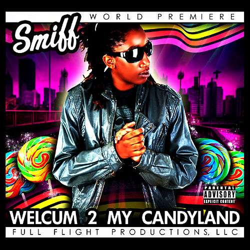 Play & Download Welcum 2 My Candyland by Smiff | Napster