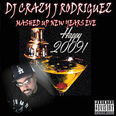 Play & Download Mashed Up New Years Eve by DJ Crazy J Rodriguez | Napster