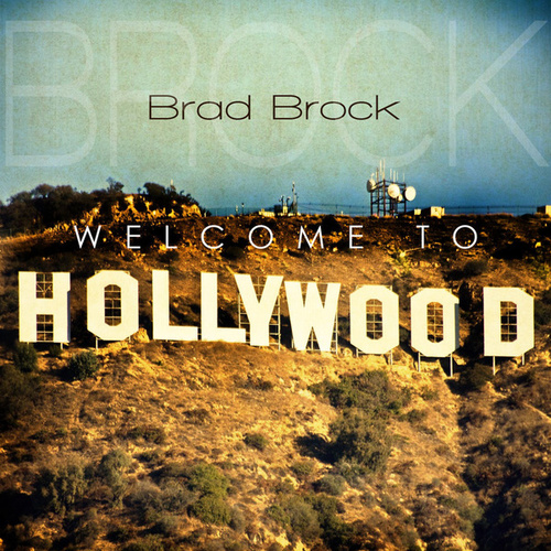 Play & Download Welcome To Hollywood by Brad Brock | Napster