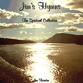 Play & Download Jim's Hymns - The Spiritual Collection by Jim Thornton | Napster