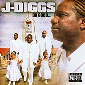 Play & Download The Good… by J-Diggs | Napster