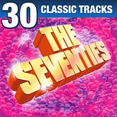 Play & Download The Seventies - 30 Classic Tracks by Various Artists | Napster