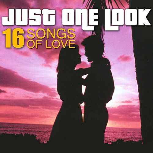 Play & Download Just One Look - 16 Songs Of Love by Various Artists | Napster