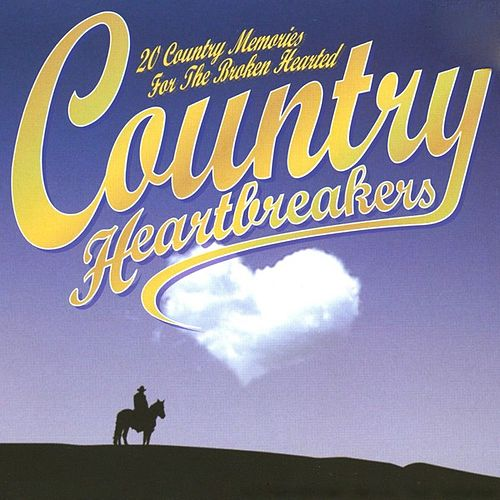 Country Heartbreakers - 20 Country Memories For The Broken Hearted by Various Artists