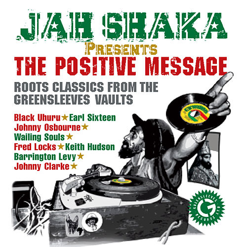 Play & Download Jah Shaka Presents The Positive Message by Various Artists | Napster