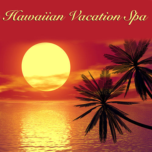 Play & Download Hawaiian Vacation Spa by Various Artists | Napster