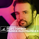 Play & Download Marc Romboy pres. Musica Electronica Vol. 4 by Various Artists | Napster