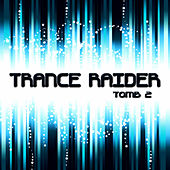 Play & Download Trance Raider - Tomb 2 by Various Artists | Napster