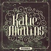Play & Download Pastoral by Katie Mullins | Napster