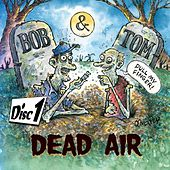 Dead Air - Disc 1 by Bob & Tom