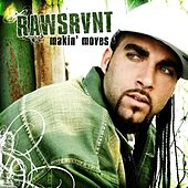 Play & Download Makin' Moves by Rawsrvnt | Napster