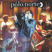 Play & Download Polo Norte Ao Vivo by Polo Norte | Napster