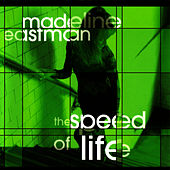The Speed Of Life by Madeline Eastman