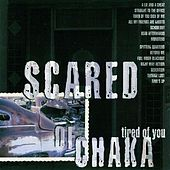 Tired Of You by Scared of Chaka