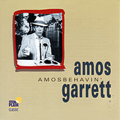 Play & Download Amosbehavin' by Amos Garrett | Napster
