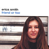 Play & Download Friend Or Foe by Erica Smith | Napster