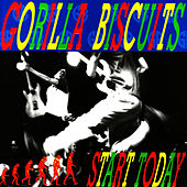Play & Download Start Today by Gorilla Biscuits | Napster