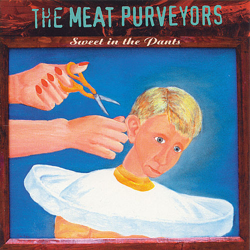 Play & Download Sweet In The Pants by The Meat Purveyors | Napster