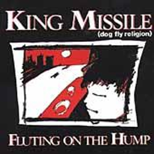 Mystical Shit/Fluting On The Hump by King Missile