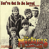 Play & Download You've Got to Be Loved by The Montanas | Napster