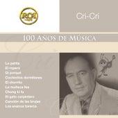 Coleccion RCA: 100 Anos De Musica by Cri-Cri